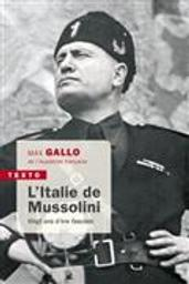 L' Italie de Mussolini : vingt ans d'ère fasciste / Max Gallo | Gallo, Max (1932-2017). Auteur