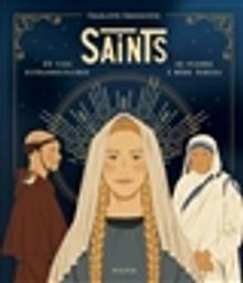 Saints : 15 vies extraordinaires de Pierre à Mère Teresa / Charlotte Grossetête | Grossetête, Charlotte. Auteur